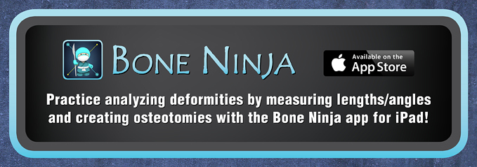 Practice analyzing deformities by measuring lengths/angles and creating osteotomies with the Bone Ninja app for iPad!