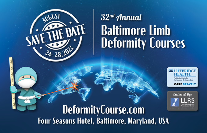 32nd Annual Baltimore Limb Deformity Course, August 24 - 28, 2022, Four Seasons Hotel, Baltimore, Maryland, USA