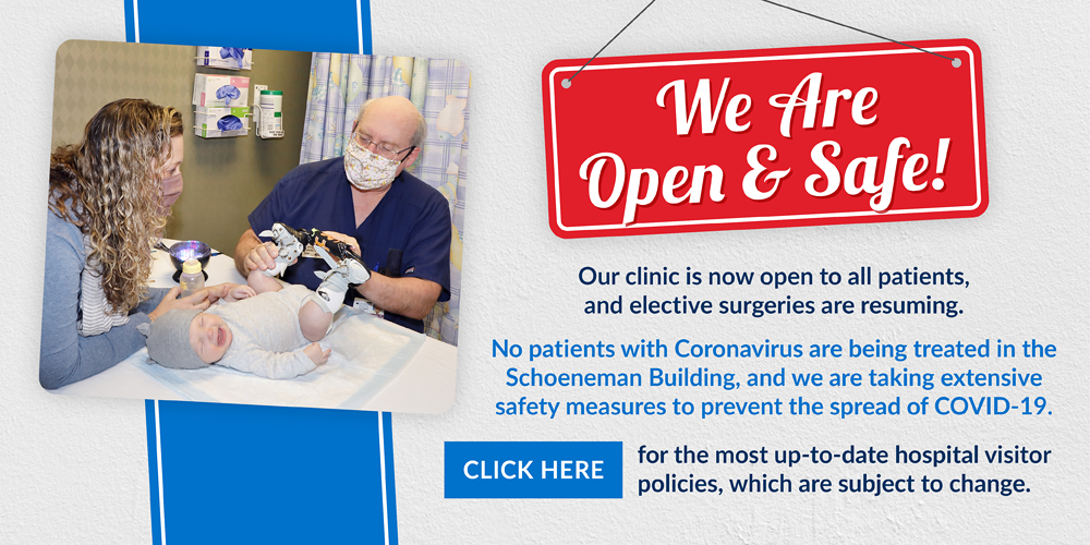 We are open & safe! Our clinic is now open to all patients, and elective surgeries are resuming. No patients with Coronavirus are being treated in the Schoeneman Building, and we are taking extensive safety measures to prevent the spread of COVID-19. Click here for the most up-to-date hospital visitor policies, which are subject to change.